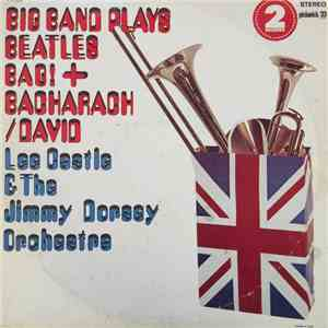Lee Castle & The Jimmy Dorsey Orchestra - Big Band Plays Beatles Bag! + Bacharach/David flac album