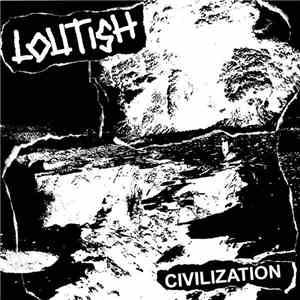 Loutish - Civilization flac album