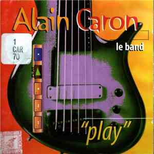 Alain Caron Le Band - Play flac album
