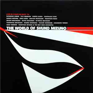 Shuko Mizuno Combo / Toshiyuki Miyama & The New Herd Plus All Star Guests - The World Of Shuko Mizuno flac album
