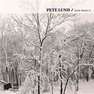 Pete Lund - Back From '91 flac album