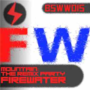 FireWater  - Mountain: The Remix Party flac album