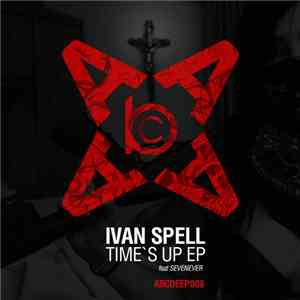 Ivan Spell Feat SevenEver - Time's Up EP flac album