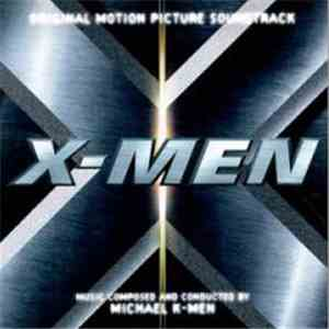 Michael K-Men - X-Men (Original Motion Picture Soundtrack) flac album