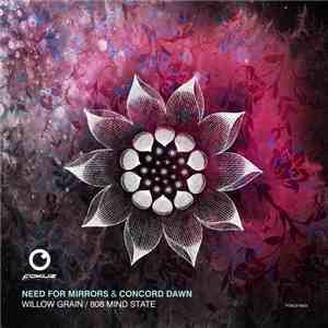 Need For Mirrors & Concord Dawn - Willow Grain / 808 Mindstate flac album