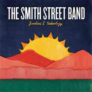 The Smith Street Band - Sunshine & Technology flac album