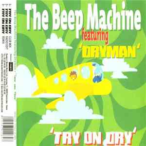 The Beep Machine  Featuring Dryman - Try On Dry flac album