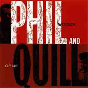 Phil Woods-Gene Quill Sextet - Phil And Quill flac album