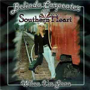 Belinda Carpenter And Southern Heart - When I'm Gone flac album
