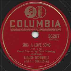 Claude Thornhill And His Orchestra - Sing A Love Song / I'm Thrilled flac album
