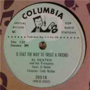 Al Dexter And His Troopers - Is That The Way To Treat A Friend / I'll Always Be Loving You flac album