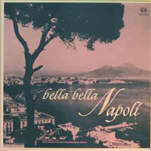 Enzio Lembo, Enrico Donaldi And His Neapolitan Ensemble - Bella Bella Napoli flac album