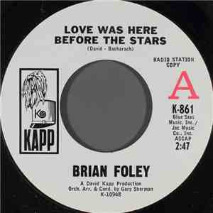 Brian Foley  - Love Was Here Before The Stars / Love Me Please Love Me flac album