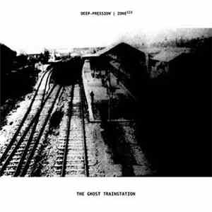 Deep-pression & ZONE113 - The Ghost Trainstation flac album