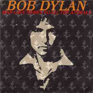 Bob Dylan - Man Gave Names To All The Animals flac album