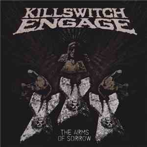 Killswitch Engage - The Arms Of Sorrow flac album