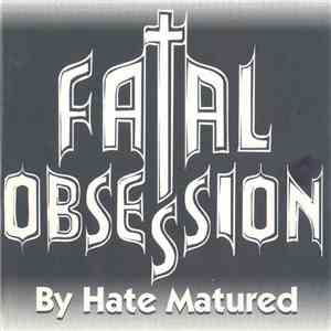Fatal Obsession - By Hate Matured flac album