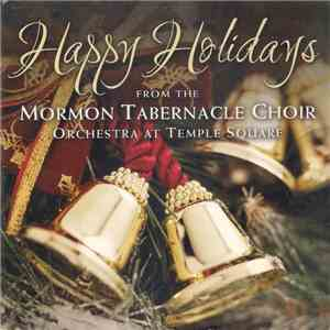 Mormon Tabernacle Choir, Orchestra at Temple Square - Happy Holidays flac album