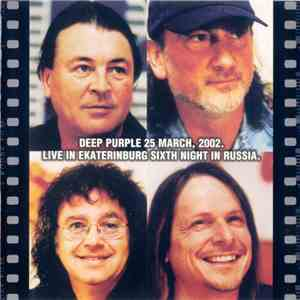 Deep Purple - Live In Ekaterinburg Sixth Night In Russia. 25 March, 2002 flac album