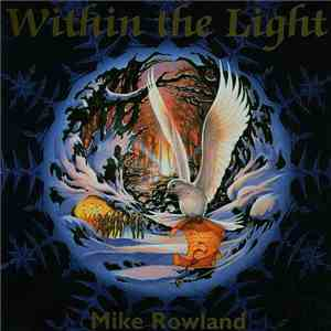 Mike Rowland  - Within The Light flac album