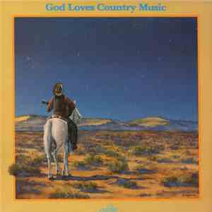 Various - God Loves Country Music flac album