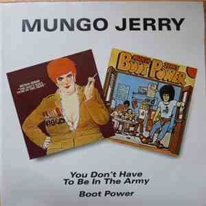 Mungo Jerry - You Don't Have To Be In The Army / Boot Power flac album