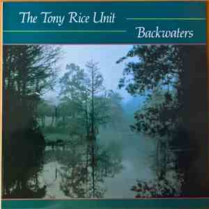 The Tony Rice Unit - Backwaters flac album