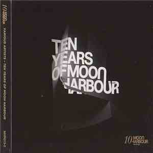 Various - Ten Years Of Moon Harbour flac album