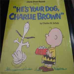 Charles M. Schulz - He's Your Dog, Charlie Brown flac album