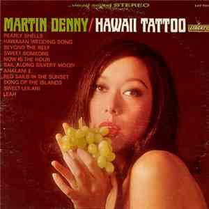 Martin Denny - Hawaii Tattoo flac album
