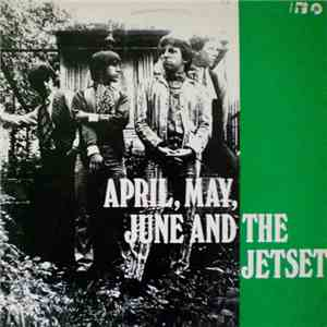 The Jetset  - April, May, June And The Jetset flac album