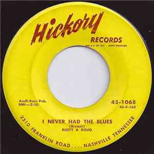 Rusty & Doug - I Never Had The Blues / Love Me To Pieces flac album