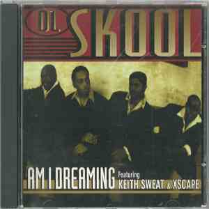 Ol Skool Featuring Keith Sweat & Xscape - Am I Dreaming flac album