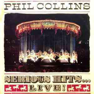Phil Collins - Serious Hits... Live! flac album