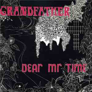 Dear Mr. Time - Grandfather flac album