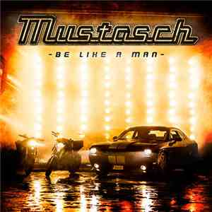 Mustasch - Be Like A Man flac album