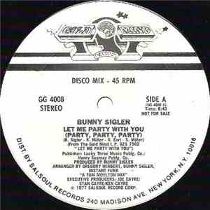 Bunny Sigler - Let Me Party With You (Party, Party, Party) flac album