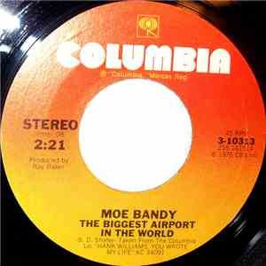 Moe Bandy - The Biggest Airport In The World/I Think I've Got A Love On For You flac album