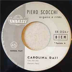Piero Scocchi Organo E Ritmi - Carolina Dai ! / Good Luck flac album