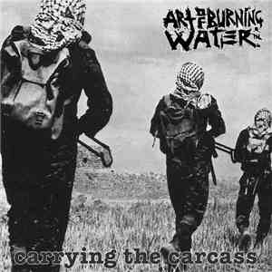 Art Of Burning Water - Carrying The Carcass​.​.​. flac album