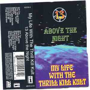 My Life With The Thrill Kill Kult - 13 Above The Night flac album