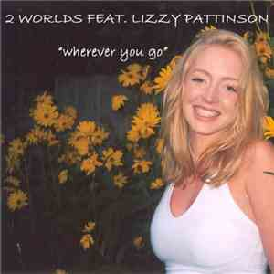 2 Worlds  Feat. Lizzy Pattinson - Wherever You Go flac album