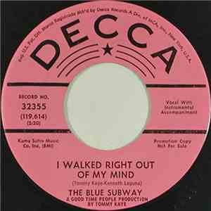 The Blue Subway - I Walked Right Out Of My Mind / Thanks For Nothin' flac album