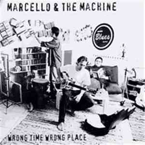Marcello & The Machine - Wrong Time Wrong Place flac album