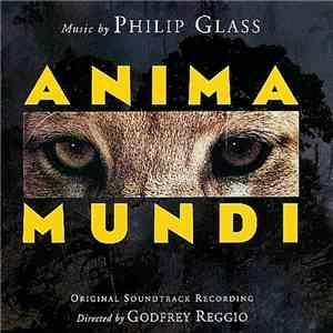 Philip Glass - Anima Mundi (Original Soundtrack Recording) flac album