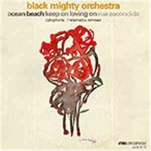 Black Mighty Orchestra - Ocean Beach / Keep On Loving On / Rua Escondida flac album