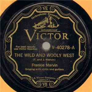 Frankie Marvin - The Wild And Wooly West / Slu-Foot Lou flac album