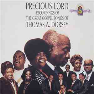 Various - Precious Lord: Recordings Of The Great Gospel Songs Of Thomas A. Dorsey flac album