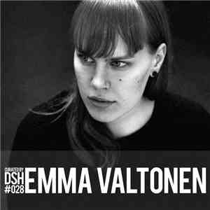 Emma Valtonen - Curated by DSH #028 flac album