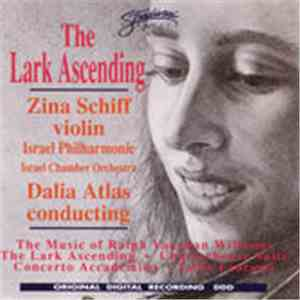 Ralph Vaughan Williams, Zina Schiff, Israel Philharmonic Orchestra, Dalia Atlas - The Lark Ascending - The Music Of Ralph Vaughan Williams flac album